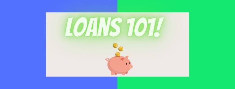 Loans 101