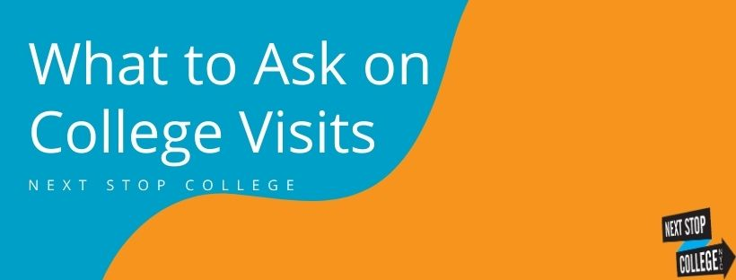 What To Ask on College Visits